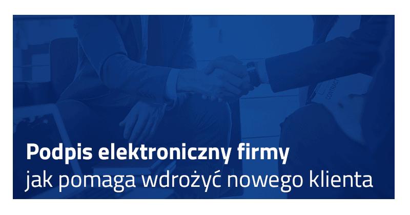podpis elektroniczny firmy, podpis elektroniczny kwalifikowany, podpis elektronicz