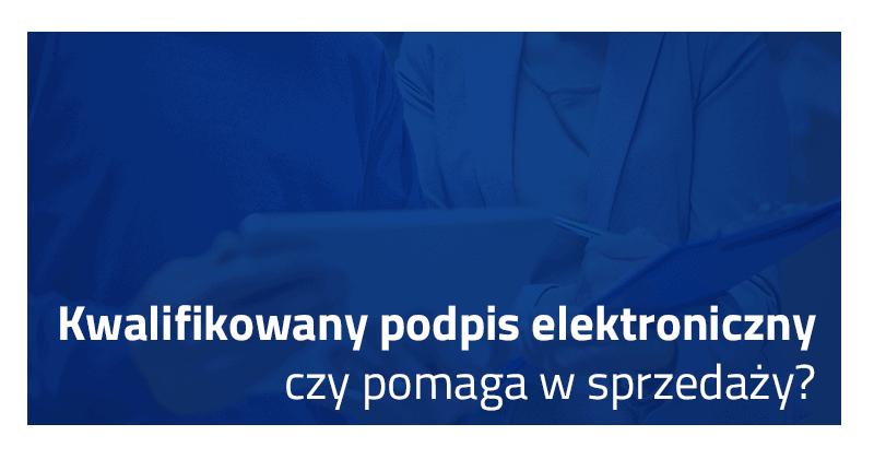 Kwalifikowany podpis elektroniczny, Kwalifikowany podpis elektroniczny cena, Podpis elektroniczny kwalifikowany